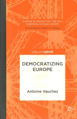 Democratizing Europe: The Centrality and Salience of Europe's Independent Branch (Hardcover)