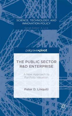 The Public Sector R&D Enterprise: A New Approach to Portfolio Valuation (Hardcover)