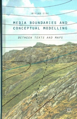 Media Boundaries and Conceptual Modelling: Between Texts and Maps (Hardcover)