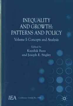 Inequality and Growth: Patterns and Policy; Concepts and Analysis (Hardcover)