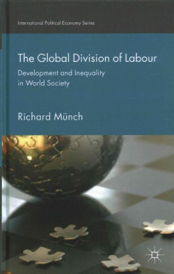The Global Division of Labour: Development and Inequality in World Society (Hardcover)