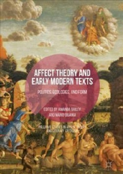 Affect Theory and Early Modern Texts: Politics, Ecologies, and Form (Hardcover)