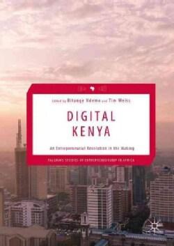 Digital Kenya: An Entrepreneurial Revolution in the Making (Hardcover)