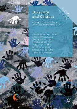 Diversity and Contact: Immigration and Social Interaction in German Cities (Hardcover)