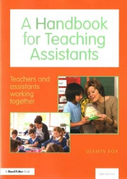 A Handbook for Teaching Assistants: Teachers and Assistants Working Together (Paperback)