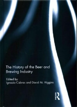 The History of the Beer and Brewing Industry (Hardcover)