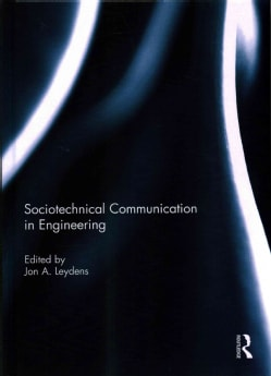 Sociotechnical Communication in Engineering (Hardcover)