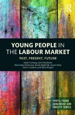 Young People in the Labour Market: Past, Present, Future (Hardcover)