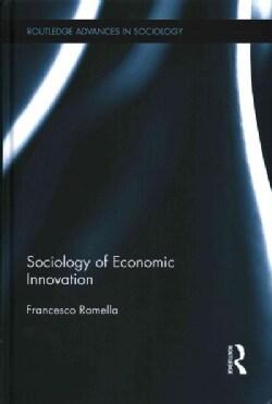 Sociology of Economic Innovation (Hardcover)