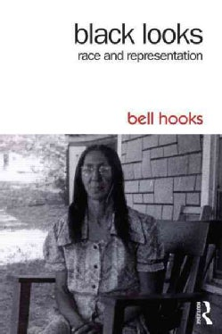 Black Looks: Race and Representation (Paperback)