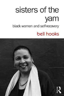Sisters of the Yam: Black Women and Self-Recovery (Paperback)