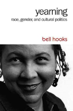 Yearning: Race, Gender, and Cultural Politics (Paperback)
