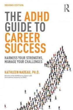 The ADHD Guide to Career Success: Harness Your Strengths, Manage Your Challenges (Paperback)