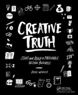 Creative Truth: Start and Build a Profitable Design Business (Paperback)