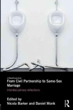 From Civil Partnerships to Same-sex Marriage: Interdisciplinary Reflections (Paperback)