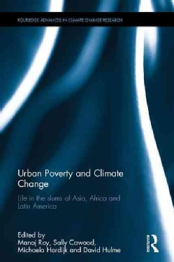 Urban Poverty and Climate Change: Life in the Slums of Asia, Africa and Latin America (Hardcover)