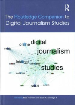 The Routledge Companion to Digital Journalism Studies (Hardcover)