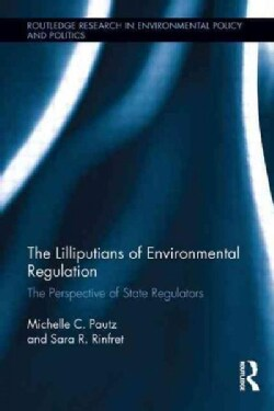 The Lilliputians of Environmental Regulation: The Perspective of State Regulators (Paperback)