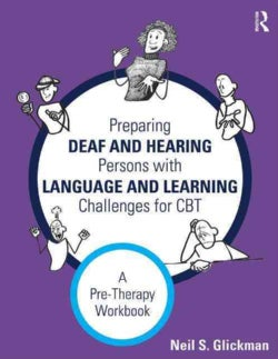 Preparing Deaf and Hearing Persons With Language and Learning Challenges for Cbt: A Pre-therapy Workbook (Paperback)