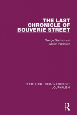 The Last Chronicle of Bouverie Street: On the Closure of the news Chronicle and the star (Hardcover)