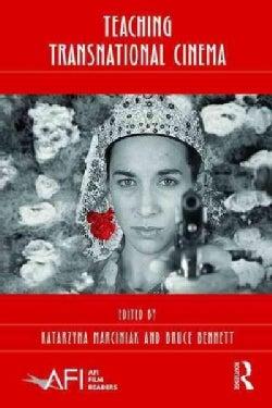 Teaching Transnational Cinema: Politics and Pedagogy (Hardcover)
