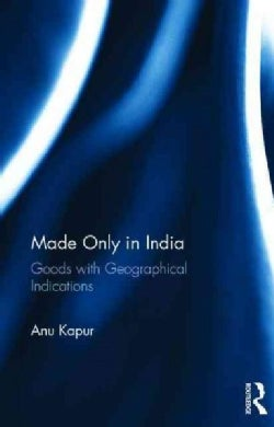 Made Only in India: Goods With Geographical Indications (Hardcover)