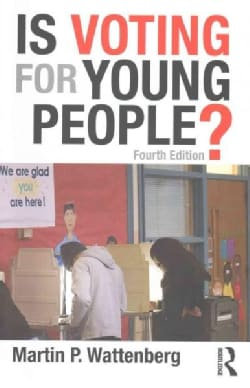 Is Voting for Young People?: With a New Election Chapter for 2016 (Paperback)