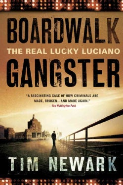 Boardwalk Gangster: The Real Lucky Luciano (Paperback)