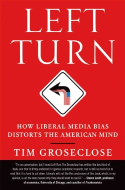 Left Turn: How Liberal Media Bias Distorts the American Mind (Paperback)