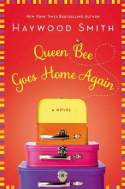 Queen Bee Goes Home Again (Hardcover)