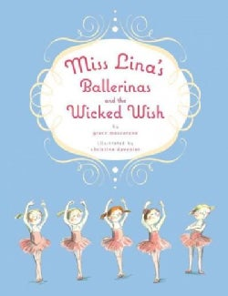 Miss Lina's Ballerinas and the Wicked Wish (Hardcover)