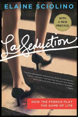 La Seduction: How the French Play the Game of Life (Paperback)