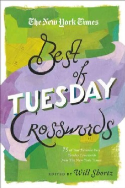 The New York Times Best of Tuesday Crosswords: 75 of Your Favorite Easy Tuesday Crosswords from the New York Times (Paperback)