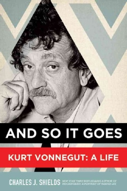 And So It Goes: Kurt Vonnegut: A Life (Paperback)