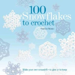 100 Snowflakes to Crochet: Make Your Own Snowdrift-To Give or to Keep (Paperback)