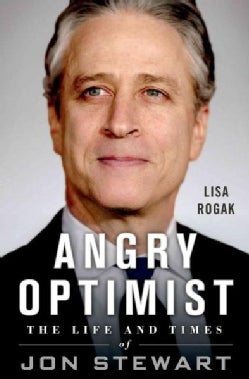 Angry Optimist: The Life and Times of Jon Stewart (Hardcover)