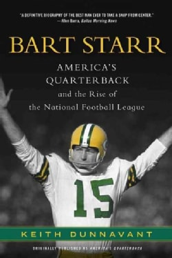 Bart Starr: America's Quarterback and the Rise of the National Football League (Paperback)