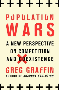 Population Wars: A New Perspective on Competition and Coexistence (Hardcover)