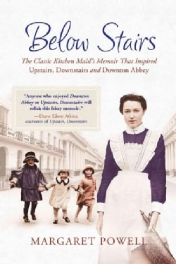 """Below Stairs: The Classic Kitchen Maid's Memoir That Inspired """"Upstairs, Downstairs"""" and """"Downton Abbey"""" (Paperback)"""