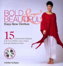Bold & Beautiful: Easy-Sew Clothes