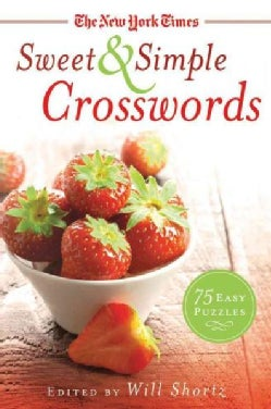 The New York Times Sweet & Simple Crosswords: 75 Easy Puzzles (Paperback)