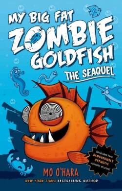 My Big Fat Zombie Goldfish: The Seaquel (Hardcover)