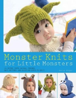 Monster Knits for Little Monsters: 20 Super-Cute Animal-Themed Hat, Mitten, and Bootie Sets to Knit (Paperback)