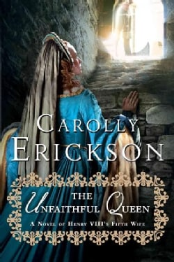 The Unfaithful Queen: A Novel of Henry VIII's Fifth Wife (Paperback)