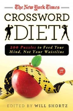 The New York Times Crossword Diet: 200 Puzzles to Feed Your Mind, Not Your Waistline (Paperback)