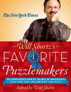 The New York Times Will Shortz's Favorite Puzzlemakers: 100 Crosswords Made by the Best in the Business; Plus Who... (Paperback)