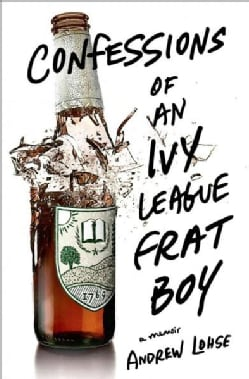 Confessions of an Ivy League Frat Boy: A Memoir (Hardcover)