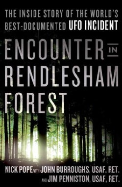 Encounter in Rendlesham Forest: The Inside Story of the World's Best-Documented UFO Incident (Hardcover)