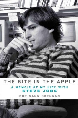 The Bite in the Apple: A Memoir of My Life With Steve Jobs (Hardcover)