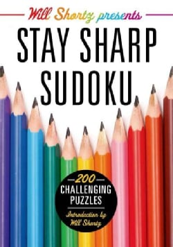 Will Shortz Presents Stay Sharp Sudoku: 200 Challenging Puzzles (Paperback)